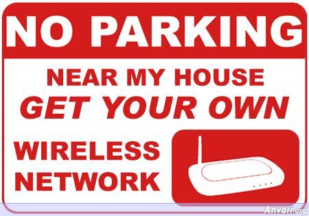 No Parking - Get Your Own Wireless Network - No Parking - Get Your Own Wireless Network